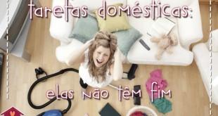 tarefas domésticas: elas não têm fim