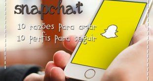 Snapchat: 10 razões para amar e 10 perfis para seguir